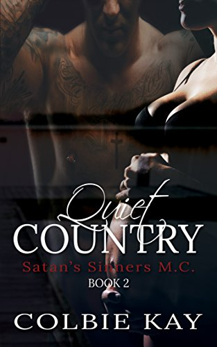 Quiet Country (Satan's Sinners M.C. Book 2) (English Edition) par Colbie Kay