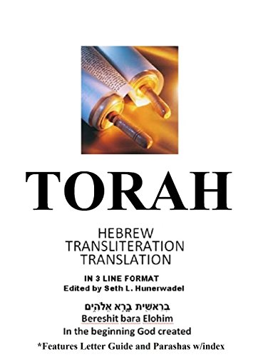 The Torah: Hebrew, English Transliteration and Translation in 3 Line Segments: The first 5 books of the Bible with Hebrew, English Transliteration, and 3 Line Format Line-By-Lin (English Edition)