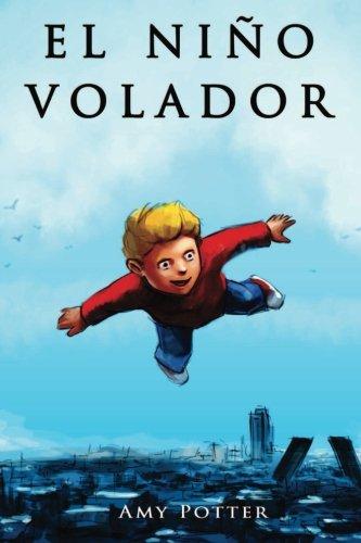 El Niño Volador: Volume 1 por Amy Potter
