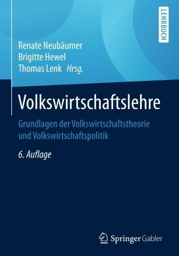 Volkswirtschaftslehre: Grundlagen der Volkswirtschaftstheorie und Volkswirtschaftspolitik