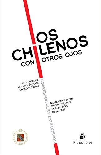 Los chilenos con otros ojos: corresponsales extranjeros por Eva Vergara