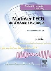 Maîtriser l'ECG: De la théorie à la clinique (French Edition)