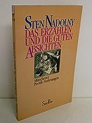 Das Erzählen und die guten Absichten. Münchener Poetik-Vorlesungen