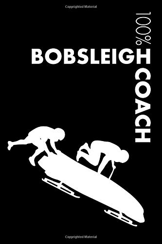 Bobsleigh Coach Notebook: Blank Lined Bobsleigh Journal For Coach and Bobsleigher por Elegant Notebooks