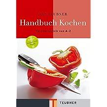 Das TEUBNER Handbuch Kochen (Teubner Handbücher)