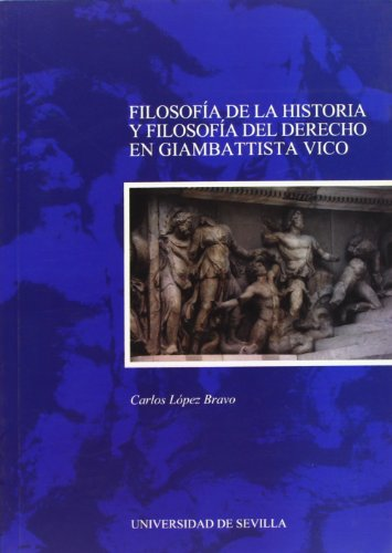 Descargar Libro Filosofía de la Historia y Filosofía del Derecho en Giambattista Vico. (Serie Derecho) de Carlos López Bravo