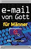 E-Mail von Gott für Männer von Andy Cloninger (Juni 2008) Broschiert