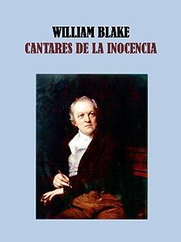 CANTARES DE INOCENCIA - WILLIAM BLAKE de [BLAKE, WILLIAM]
