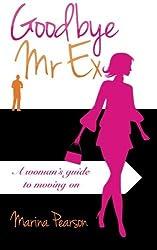 Goodbye Mr. Ex by Marina Pearson (2013-01-07)