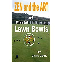 Zen And The Art of Winning Lawn Bowls (English Edition)