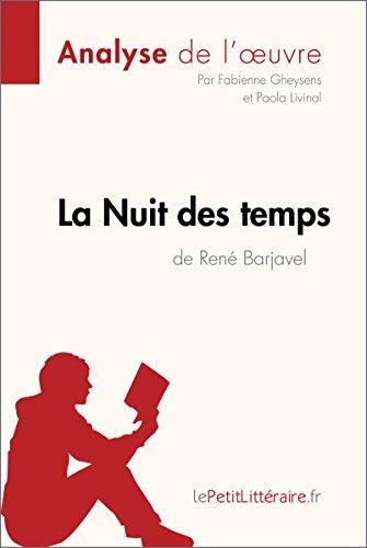 La Nuit Des Temps De René Barjavel Analyse De L'oeuvre: Comprendre La Littérature Avec LePetitLittéraire.fr Fiche De Lecture