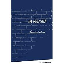 La felicità (Italian Edition)