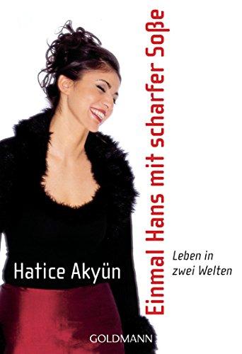 Akyün, Hatice: Einmal Hans mit scharfer Soße