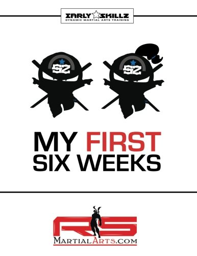 RS Martial Arts.com Early Skillz My First Six Weeks