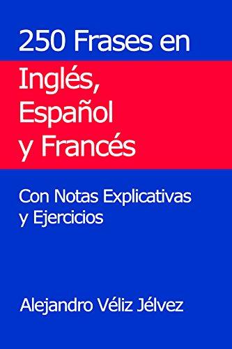 250 Frases En Inglés Español Y Francés Con Notas Explicativas Y