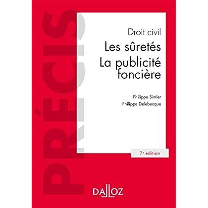 Droit civil. Les sûretés, la publicité foncière - 7e éd.