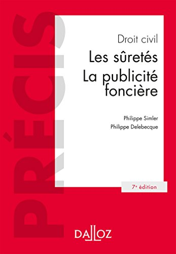 Droit civil. Les suretés, la publicité foncière - 7e éd. par Philippe Simler