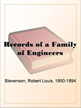 Records of a Family of Engineers by [Stevenson, Robert Louis]