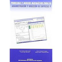 Problemas y modelos matemáticos para la administración y dirección de empresas V