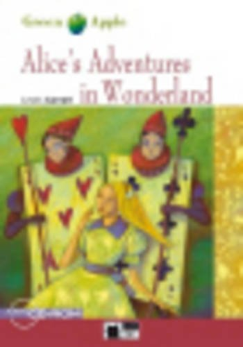 Alice's Adventures in Wonderland (Green Apple: Starter) par From Cideb