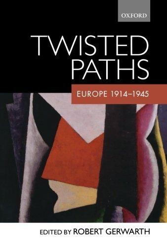 Twisted Paths: Europe 1914-1945 by Robert Gerwarth (Editor) (17-Apr-2008) Paperback