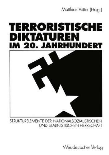 Terroristische Diktaturen im 20. Jahrhundert: Strukturelemente der nationalsozialistischen und stalinistischen Herrschaft