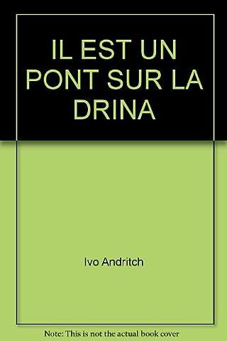 Un Pont Sur La Drina - Il est un pont sur la Drina