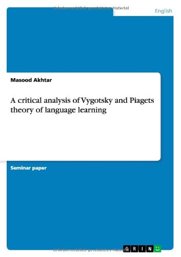 a-critical-analysis-of-vygotsky-and-piagets-theory-of-language-learning