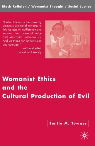 womanist-ethics-and-the-cultural-production-of-evil-black-religion-womanist-thought-social-justice-b