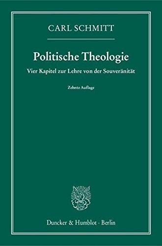Politische Theologie.: Vier Kapitel zur Lehre von der Souveränität.