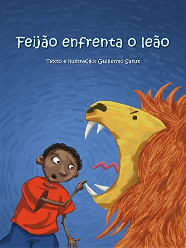Feijão enfrenta o leão (Portuguese Edition) por Guillermo Satut