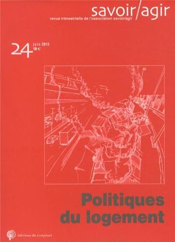 Savoir/Agir, N° 24, Juin 2013 : Politiques du logement par Fabien Desage