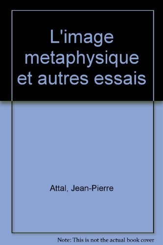 L'image métaphysique et autres essais par Jean-Pierre Attal