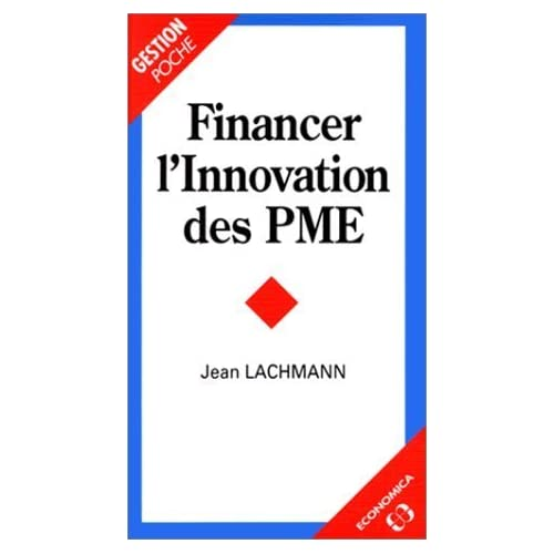 Financer l'innovation des PME de Jean Lachmann (1996) Poche