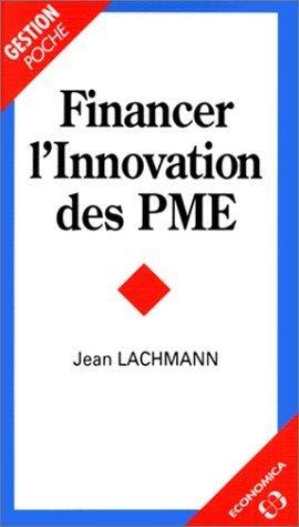 Financer l'innovation des PME de Jean Lachmann (1996) Poche