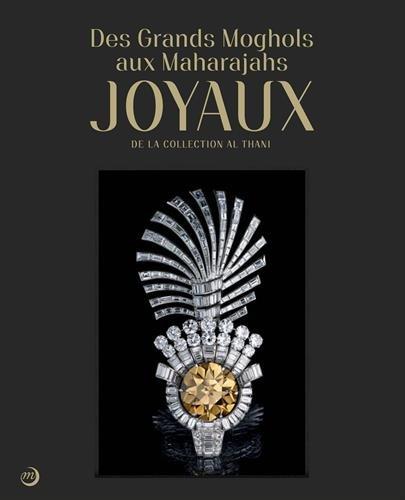 Des Grands Moghols aux Maharadjas : Joyaux de la collection Al Thani par From RMN