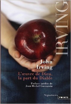 L'oeuvre de Dieu, la part du diable de John Irving,Jean-Michel Guenassia (Préface),Françoise Casaril (Traduction) ( 11 septembre 2014 )
