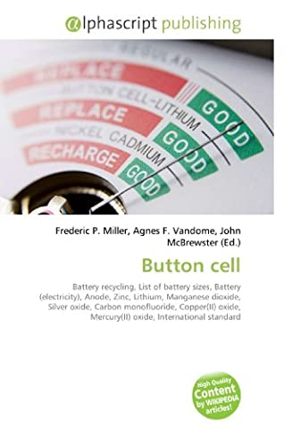 Button cell: Battery recycling, List of battery sizes, Battery (electricity), Anode, Zinc, Lithium, Manganese dioxide, Silver oxide, Carbon ... Mercury(II) oxide, International standard