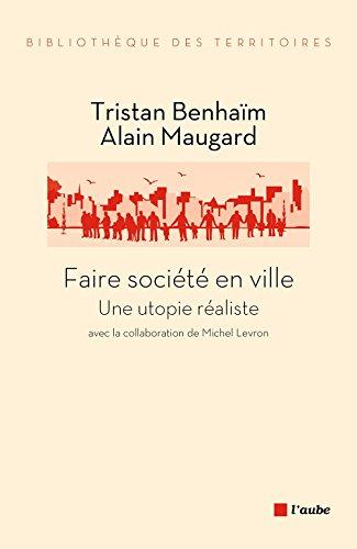 Faire société en ville, une utopie réaliste