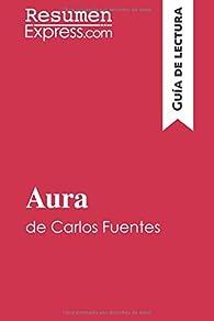 Aura de Carlos Fuentes : Resumen y análisis completo par  Resumenexpress.Com