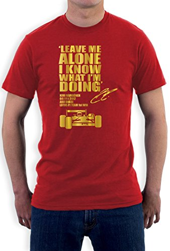 LEAVE ME ALONE I KNOW WHAT I'M DOING Formel 1 T-Shirt Rot