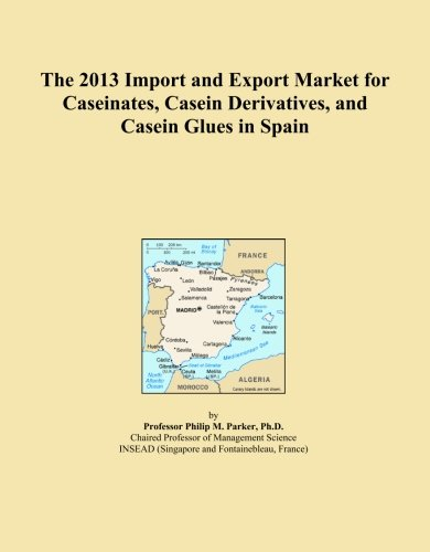 The 2013 Import and Export Market for Caseinates, Casein Derivatives, and Casein Glues in Spain