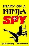 Diary of a Ninja Spy (Diary of a Sixth Grade Ninja Spy Book 1)