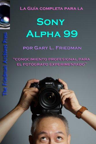 La Guía Completa para la Cámara SLT Sony Alpha 99 eBook: Gary L ...