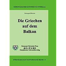 Die Griechen auf dem Balkan: Großdruck (Ethnologisch-historische Reihe)