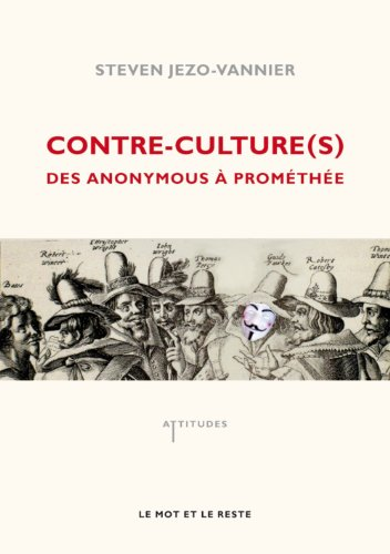 Contre-culture(s) : Des anonymous à Prométhée