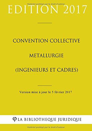 Convention collective Métallurgie (ingénieurs et cadres)