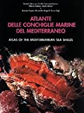 Atlante delle conchiglie marine del Mediterraneo-Atlas of the Mediterranean seashells. Bivalvia (Protobranchia - Pteriomorpha)