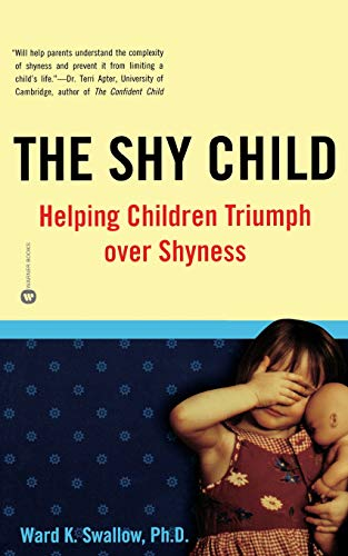 The Shy Child: Helping Children Triumph over Shyness -