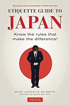 Etiquette Guide to Japan: Know the rules that make the difference! par [De Mente, Boye Lafayette]